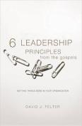 6 Leadership Principles from the Gospels