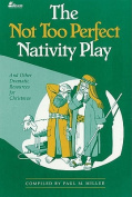 The Not Too Perfect Nativity Play