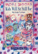 The More Books Kids Will Sit Still for: A Read-Aloud Guide