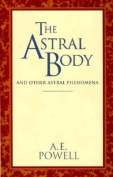 Astral Body and Other Astral Phenomena