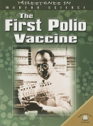 The First Polio Vaccine