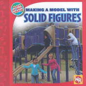 Making a Model with Solid Figures (Math in Our World