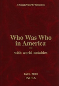 Who Was Who in America with World Notables, 1607-2010