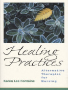 Healing Practices:Alternative Therapies for Nursing