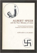 Albert Speer and the Nazi Ministry of Arms