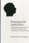 Engaging the Immediate