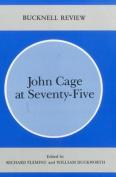 John Cage at Seventy-five