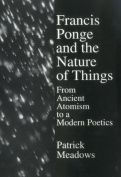 Francis Ponge and the Nature of Things