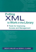 Putting XML to Work in the Library