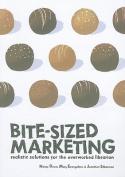 Bite-Sized Marketing
