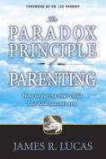 The Paradox Principle of Parenting