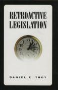 Retroactive Legislation