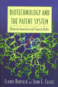 Biotechnology and the Patent System