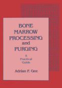 Bone Marrow Processing and Purging