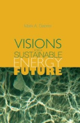 Visions for a Sustainable Energy Future