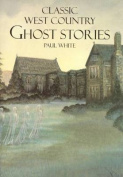Classic West Country Ghost Stories