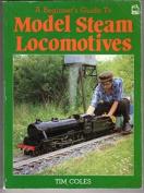 A Beginner's Guide to Model Steam Locomotives