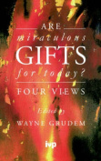 Are Miraculous Gifts for Today?