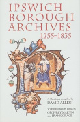 Ipswich Borough Archives, 1255-1835
