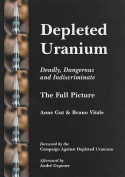 Depleted Uranium - Deadly, Dangerous and Indiscriminate