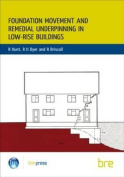 Foundation Movement and Remedial Underpinning in Low-Rise Buildings