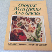 """""""Good Housekeeping"""" Cooking with Herbs and Spices"""