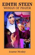 Edith Stein: Woman of Prayer