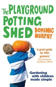 The Playground Potting Shed