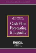 Cash Flow Forecasting and Liquidity (Risk Management Series