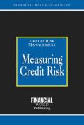 Measuring Credit Risk (Risk Management Series