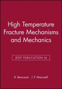 High Temperature Fracture Mechanisms and Mechanics