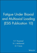 Fatigue Under Biaxial and Multiaxial Loading