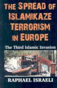 The Spread of Islamikaze Terrorism in Europe