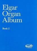 Elgar Organ Album: Book 2