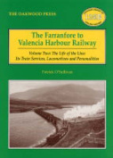 The Farranfore to Valencia Harbour Railway: The Life of the Line