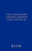 The Plainchant Evening Psalter and Canticles