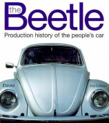 The Beetle: Production History of the People's Car
