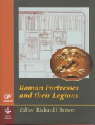 Roman Legions and Their Fortresses