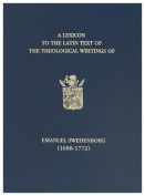 A Lexicon to the Latin Text of the Theological Writings of Emanuel Swedenborg