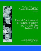 Prenatal Corticosteroids for Reducing Morbidity and Mortality After Preterm Birth