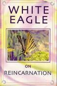 White Eagle on Reincarnation