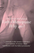 Early Menopause: Why Me?