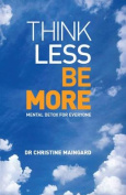 Think Less, be More