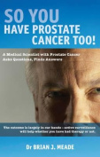 So You've Got Prostate Cancer Too!