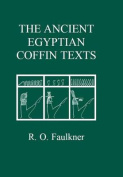 The Ancient Egyptian Coffin Texts [EGY]
