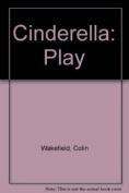 Cinderella: Play