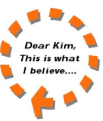 Dear Kim, This is What I Believe