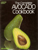 The Complete Avocado Cook Book