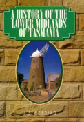 A History of the Lower Midlands of Tasmania