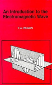 An Introduction to the Electromagnetic Wave